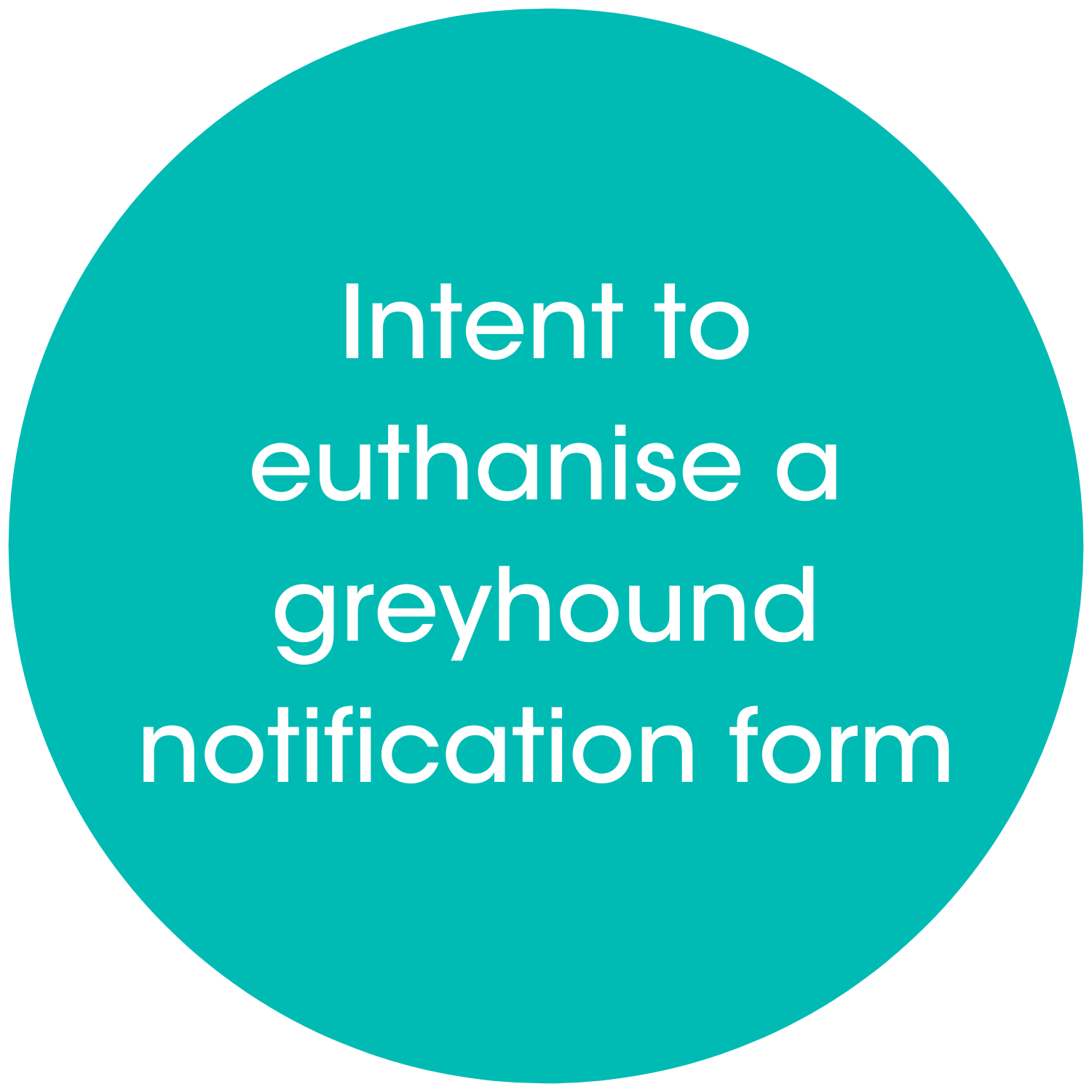 Intent to euthanise notification form link